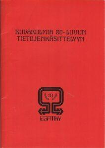 ESATKY 10v julkaisu - Kuvakulmia 80-luvun tietojenkäsittelyyn