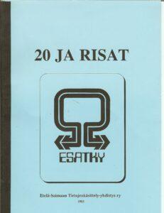 ESATKY 20v julkaisu - 20 ja Risat