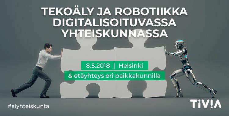 Tekoäly ja robotiikka digitalisoituvassa yhteiskunnassa 8.5.2018 – webinaari